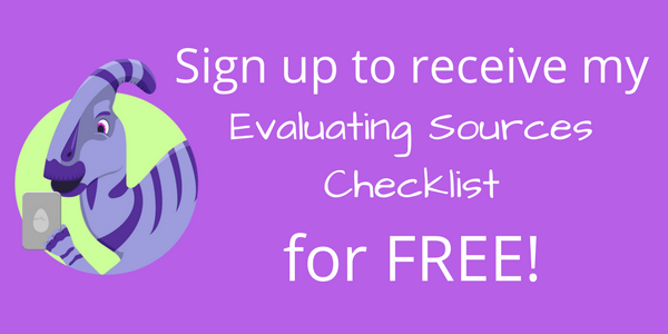 Sign up to receive my Evaluating Sources Checklist for free!